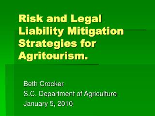 Risk and Legal Liability Mitigation Strategies for Agritourism.