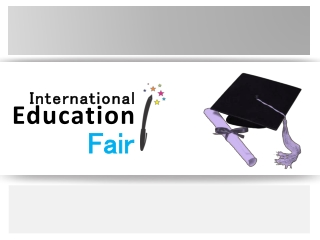 International Education Fair 18th -22nd June 2013