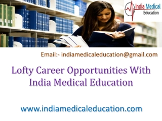 Lofty Career Opportunities With India Medical Education