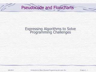 Pseudocode and Flowcharts