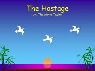The Hostage by. Theodore Taylor