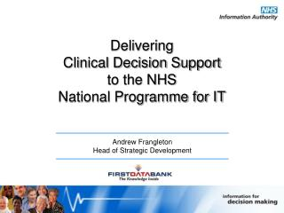 Delivering  Clinical Decision Support  to the NHS  National Programme for IT