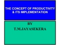 THE CONCEPT OF PRODUCTIVITY & ITS IMPLEMENTATION