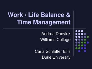 Work / Life Balance & Time Management
