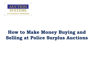 How to Make Money Buying and Selling at Police Surplus Aucti