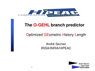 The  O-GEHL  branch predictor