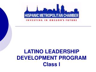 LATINO LEADERSHIP DEVELOPMENT PROGRAM Class I