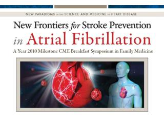 New Frontiers  in  Stroke Prevention  for Atrial Fibrillation