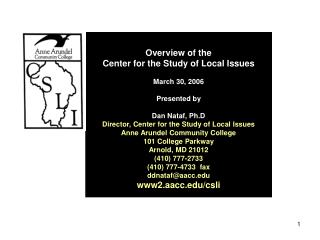 Overview of the  Center for the Study of Local Issues March 30, 2006 Presented by Dan Nataf, Ph.D Director, Center for t