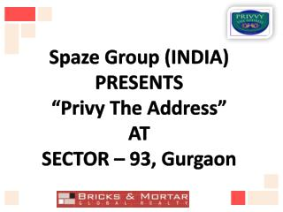 best invest@+91-9560297002 spaze privy the address sec 93