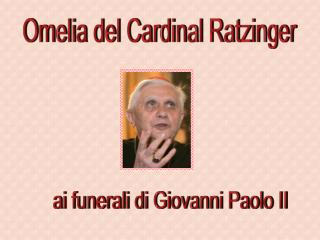 Omelia del Cardinal Ratzinger