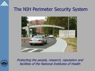 The NIH Perimeter Security System