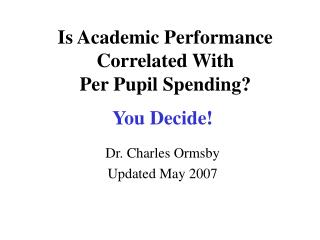 Is Academic Performance  Correlated With  Per Pupil Spending?
