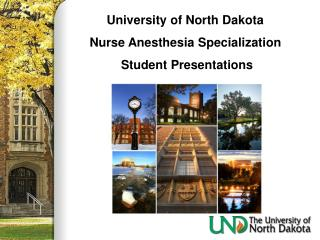 University of North Dakota Nurse Anesthesia Specialization  Student Presentations