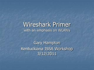 Wireshark Primer with an emphasis on WLAN's