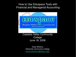 How to Use Eduspace Tools with  Financial and Managerial Accounting