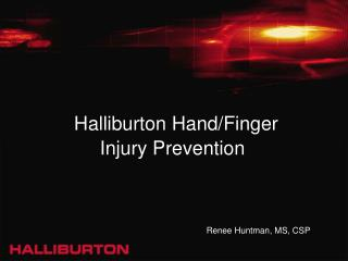 Halliburton Hand/Finger  Injury Prevention