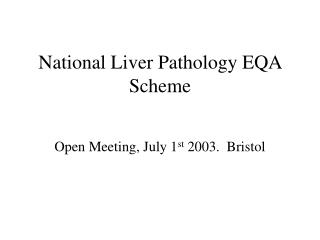 National Liver Pathology EQA Scheme