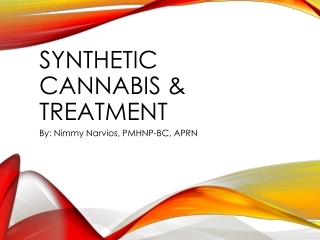 Synthetic cannabis & treatment