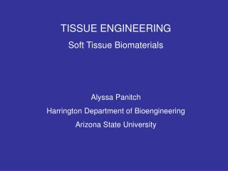 TISSUE ENGINEERING Soft Tissue Biomaterials