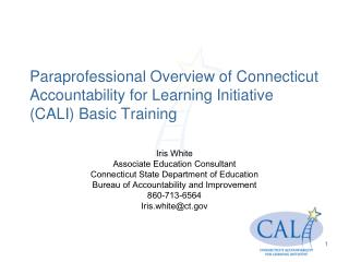 Paraprofessional Overview of Connecticut Accountability for Learning Initiative (CALI) Basic Training