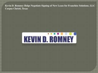 Kevin D. Romney Helps Negotiate Signing of New Lease