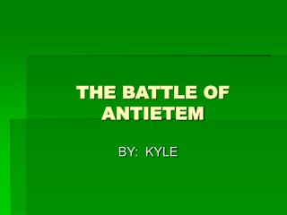 THE BATTLE OF ANTIETEM