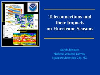 Teleconnections and their Impacts  on Hurricane Seasons