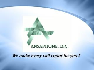 We make every call count for you !
