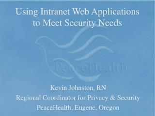 Using Intranet Web Applications to Meet Security Needs