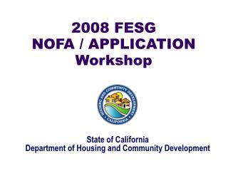2008 FESG NOFA / APPLICATION Workshop