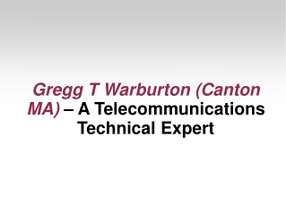 Gregg T Warburton (Canton MA)
