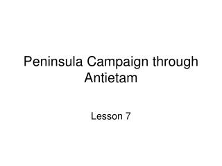 Peninsula Campaign through Antietam