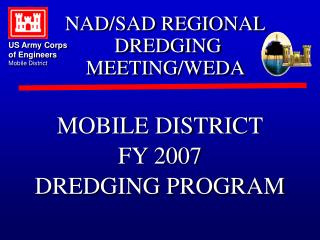 MOBILE DISTRICT FY 2007 DREDGING PROGRAM