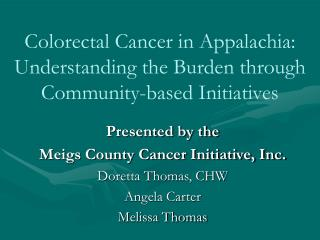 Colorectal Cancer in Appalachia: Understanding the Burden through Community-based Initiatives