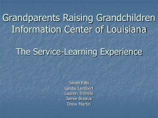 Grandparents Raising Grandchildren Information Center of Louisiana The Service-Learning Experience