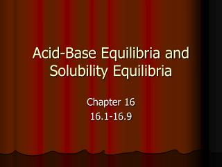 Acid-Base Equilibria and Solubility Equilibria