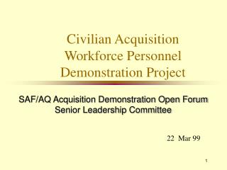 Civilian Acquisition Workforce Personnel Demonstration Project
