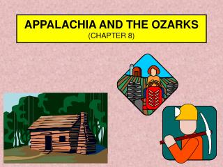 APPALACHIA AND THE OZARKS (CHAPTER 8 )