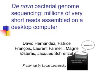De novo  bacterial genome sequencing: millions of very short reads assembled on a desktop computer