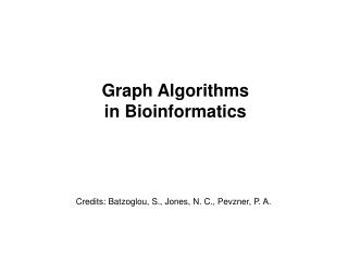 Graph Algorithms in Bioinformatics