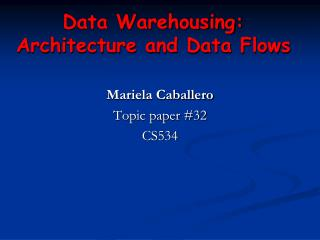Data Warehousing: Architecture and Data Flows