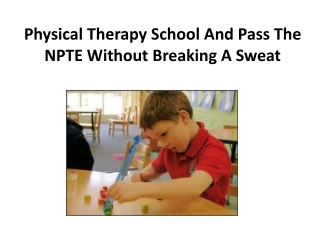 Physical Therapy School And Pass The NPTE Without Breaking