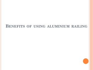 Benefits of using aluminium railing