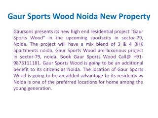 Dial@9899303232, Gaur Sports Wood, Gaur Sports Wood Noida ?