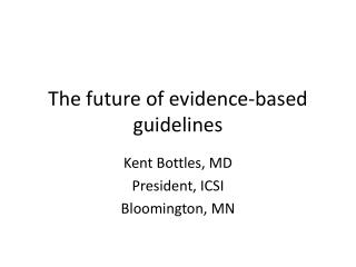 The future of evidence-based guidelines