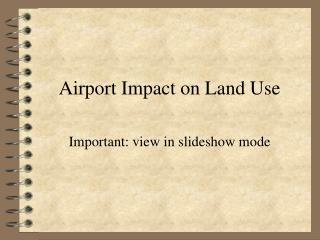 Airport Impact on Land Use