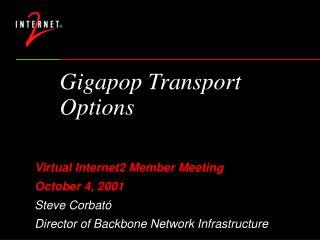 Gigapop Transport Options