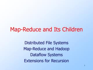 Map-Reduce and Its Children