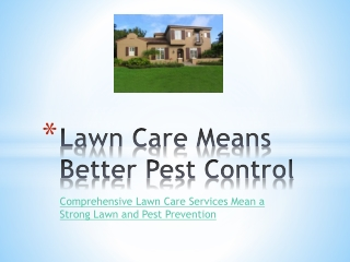 Lawn Care Means Better Pest Control
